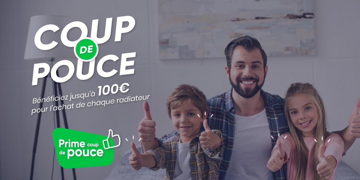 Bénéficiez de 100 € offerts - Prime Coup de Pouce pour radiateurs
